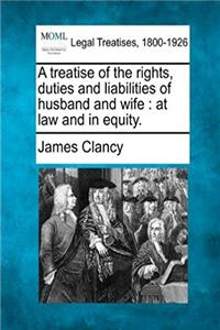 Download A treatise of the rights, duties and liabilities of husband and wife: at law and in equity. ePub