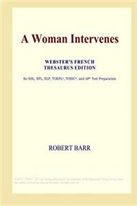 Download A Woman Intervenes (Webster's French Thesaurus Edition) ePub