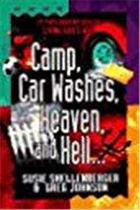 Download Camp, Car Washes, Heaven, and Hell (Pretty Important Ideas on Living God's Way) ePub