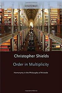 Download Order in Multiplicity: Homonymy in the Philosophy of Aristotle (Oxford Aristotle Studies Series) ePub