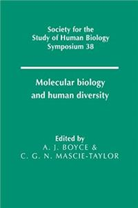 Download Molecular Biology and Human Diversity (Society for the Study of Human Biology Symposium Series) ePub