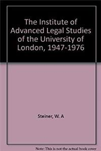 Download The Institute of Advanced Legal Studies of the University of London, 1947-1976 ePub