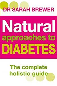 Download Natural Approaches to Diabetes: The Complete Holistic Guide ePub