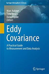 Download Eddy Covariance: A Practical Guide to Measurement and Data Analysis (Springer Atmospheric Sciences) ePub