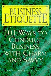 Download Business Etiquette: 101 Ways to Conduct Business With Charm and Savvy ePub