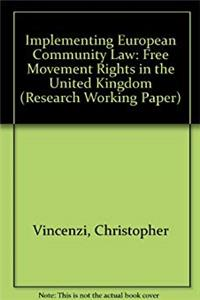 Download Implementing European Community Law: Free Movement Rights in the United Kingdom (Research Working Paper) ePub