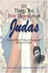 Download 101 Things You Didn't Know About Judas: Traitor or Hero? Villain or Scapegoat? Enemy or Friend? ePub