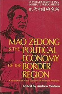 Download Mao Zedong and the Political Economy of the Border Region: A Translation of Mao's Economic and Financial Problems (Contemporary China Institute Publications) ePub