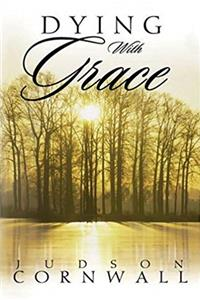 Download Dying With Grace: Embark for Heaven Without Fear! ePub