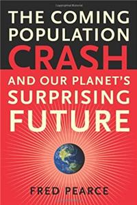 Download The Coming Population Crash: and Our Planet's Surprising Future ePub