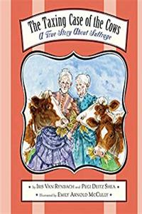 Download The Taxing Case of the Cows: A True Story About Suffrage ePub