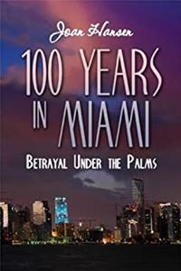 Download 100 Years in Miami: Betrayal Under the Palms ePub