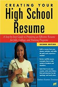 Download Creating Your High School Resume: A Step-By-Step Guide to Preparing an Effective Resume for Jobs College and Training Programs ePub
