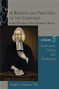 Download The Reading and Preaching of the Scriptures in the Worship of the Christian Church, Volume 5: Moderatism, Pietism, and Awakening ePub