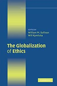 Download The Globalization of Ethics: Religious and Secular Perspectives (Ethikon Series in Comparative Ethics) ePub