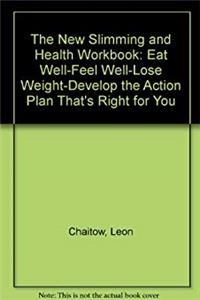 Download The New Slimming and Health Workbook: Eat Well-Feel Well-Lose Weight-Develop the Action Plan That's Right for You ePub