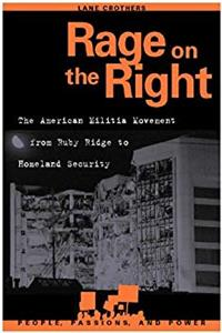 Download Rage on the Right: The American Militia Movement from Ruby Ridge to Homeland Security (People, Passions, and Power: Social Movements, Interest Organizations, and the P) ePub