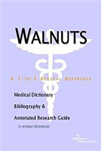 Download Walnuts - A Medical Dictionary, Bibliography, and Annotated Research Guide to Internet References ePub