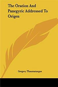 Download The Oration And Panegyric Addressed To Origen ePub