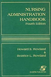 Download Nursing Administration Handbook (NURSING ADMINISTRATION HANDBOOK (ROWLAND)) ePub