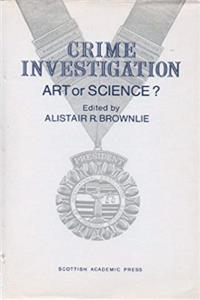 Download Crime Investigation: Art or Science? : Patterns in a Labyrinth ePub
