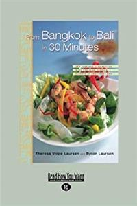 Download From Bangkok To Bali In 30 Minutes: 175 Fast and Easy Recipes with the Lush, Tropical Flavors of Southeast Asia ePub