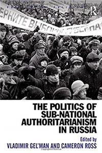 Download The Politics of Sub-National Authoritarianism in Russia (Post-Soviet Politics) ePub