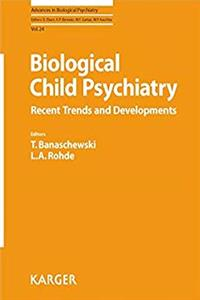 Download Biological Child Psychiatry: Recent Trends and Developments (Advances in Biological Psychiatry, Vol. 24) ePub