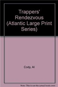Download Trappers' Rendezvous (Atlantic Large Print Series) ePub