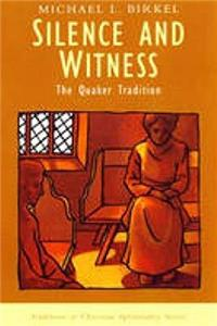 Download Silence and Witness: The Quaker Tradition (Traditions of Christian Spirituality.) ePub