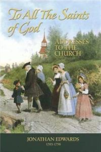 Download To All the Saints of God: Addresses to the Church (Great Awakening Writings (1725-1760)) ePub