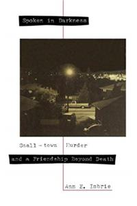 Download Spoken in Darkness: Small-Town Murder and a Friendship Beyond Death ePub