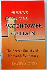 Download Behind the Watchtower Curtain: The Secret Society of Jehovah's Witnesses ePub