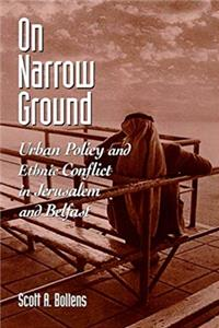Download On Narrow Ground: Urban Policy and Ethnic Conflict in Jerusalem and Belfast (SUNY series in Urban Public Policy) ePub