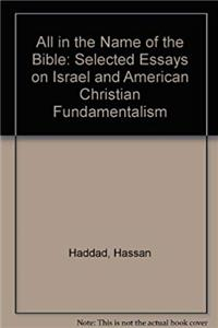 Download All in the Name of the Bible: Selected Essays on Israel and American Christian Fundamentalism ePub