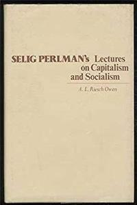Download Selig Perlman's Lectures on Capitalism and Socialism ePub