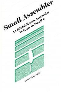 Download Small Assembler: An 80X86 Macro Assembler Written in Small C/Disk and Manual ePub