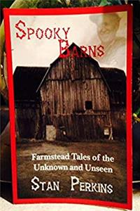 Download Spooky Barns: Farmstead Tales of the Unknown and Unseen ePub