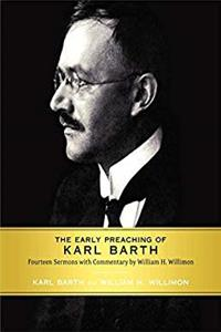 Download The Early Preaching of Karl Barth: Fourteen Sermons with Commentary by William H. Willimon ePub