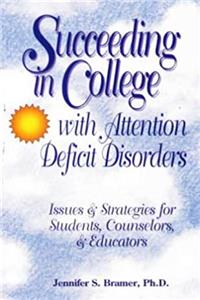 Download Succeeding in College With Attention Deficit Disorders: Issues and Strategies for Students, Counselors and Educators ePub
