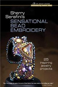 Download Sherry Serafini's Sensational Bead Embroidery: 25 Inspiring Jewelry Projects (Beadweaving Master Class Series) ePub