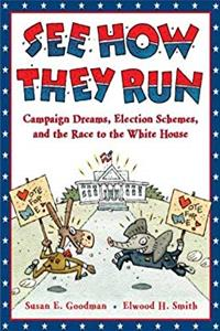 Download See How They Run: Campaign Dreams, Election Schemes, and the Race to the White House ePub
