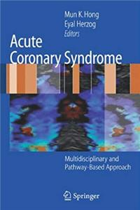 Download Acute Coronary Syndrome: Multidisciplinary and Pathway-Based Approach ePub