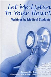 Download Let Me Listen To Your Heart: Writings by Medical Students ePub