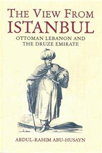 Download The View from Istanbul: Ottoman Lebanon and the Druze Emirate ePub
