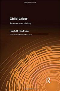 Download Child Labor: An American History (Issues in Work and Human Resources) ePub