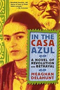 Download In the Casa Azul: A Novel of Revolution and Betrayal ePub