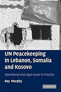 Download UN Peacekeeping in Lebanon, Somalia and Kosovo: Operational and Legal Issues in Practice ePub
