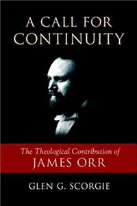 Download A Call for Continuity: The Theological Contribution of James Orr ePub