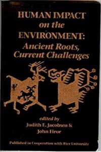 Download Human Impact On The Environment: Ancient Roots, Current Challenges ePub